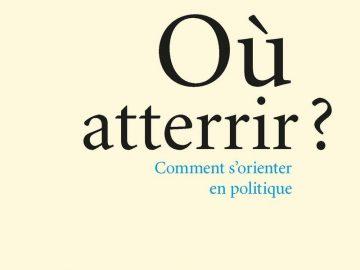 A lire : Où atterrir ? De Bruno Latour